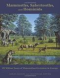 Mammoths, Sabertooths, and Hominids (0231116403) by Jordi Agusti