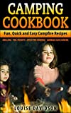 Search : Camping Cookbook: Fun, Quick & Easy Campfire and Grilling Recipes - Grilling - Foil Packets - Open Fire Cooking - Garbage Can Cooking