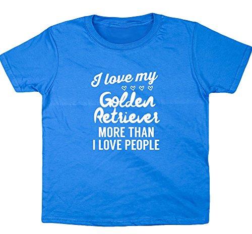 HippoWarehouse I love my golden retriever More Than I Love People Bambini Manica Corta T-Shirt Sapphire Blue 9-11 Anni