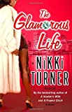 The Glamorous Life: A Novel (0345476832) by Turner, Nikki