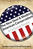 The New Deal & Modern American Conservatism: A Defining Rivalry (Hoover Institution Press Publications)