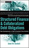img - for Structured Finance and Collateralized Debt Obligations: New Developments in Cash and Synthetic Securitization book / textbook / text book