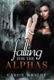 Falling for the Alphas: Part... - Cassie Wright