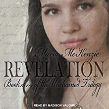 Revelation: Unchained Trilogy, Book 3 Audiobook by Maria McKenzie Narrated by Madison Vaughn