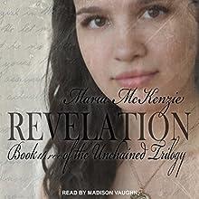 Revelation: Unchained Trilogy, Book 3 | Livre audio Auteur(s) : Maria McKenzie Narrateur(s) : Madison Vaughn