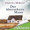 Der übersehene Mann Hörbuch von Christina McKenna Gesprochen von: Gilles Karolyi