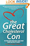 The Great Cholesterol Con: The Truth...