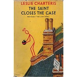 Leslie Charteris The Saint Closes the Case