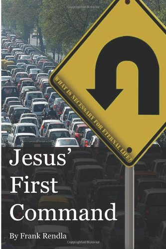 Jesus' First Command: What is Necessary for Eternal Life