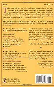 The Complete Book of Essential Oils and Aromatherapy: Over 600 Natural, Non-Toxic and Fragrant Recipes to Create Health — Beauty — a Safe Home Environment from New World Library
