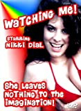 Nikki Dial Watching Me