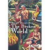 The Broken Worlddi Brent Hightower