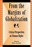 img - for From the Margins of Globalization: Critical Perspectives on Human Rights (Global Encounters: Studies in Comparative Political Theory) book / textbook / text book
