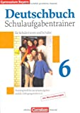  : Deutschbuch - Gymnasium Bayern: 6. Jahrgangsstufe - Schulaufgabentrainer mit Lsungen