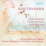 Rautavaara: Clarinet Concerto / Garden of Spaces / Cantus Arcticus
