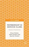 img - for Membership in Service Clubs: Rotary's Experience (Palgrave Pivot) book / textbook / text book