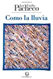 img - for Como la lluvia. Poemas 2001-2008 (Spanish Edition) book / textbook / text book