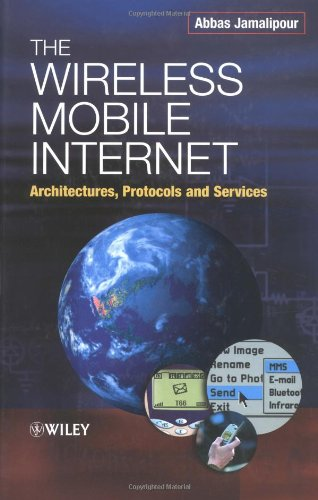 The Wireless Mobile Internet: Architectures, Protocols...