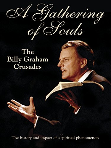 Gathering Of Souls: The Billy Graham Crusades
