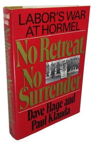 no-retreat-no-surrender-labors-war-at-hormel-by-dave-hage-1989-05-01