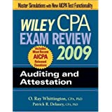 Wiley CPA Exam Review 2009: Auditing and Attestation (Wiley CPA Examination Review: Auditing & Attestation) ~ Ray Whittington