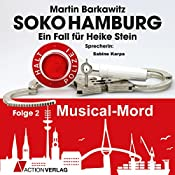Musical Mord (SoKo Hamburg - Ein Fall für Heike Stein 2) | Martin Barkawitz