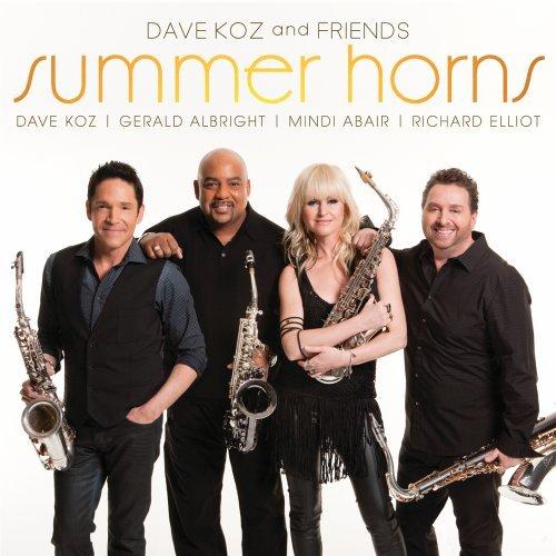 Dave Koz - Dave Koz and Friends: Summer Horns - Zortam Music