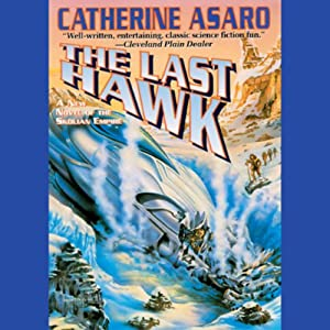 The Last Hawk: Saga of the Skolian Empire, Book 3 | [Catherine Asaro]