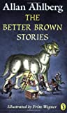 The Better Brown Stories (0140373691) by Ahlberg, Allan
