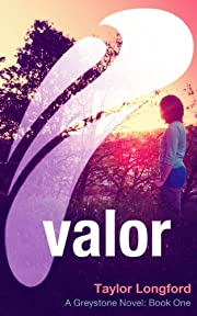 Valor (A Greystone Novel #1)