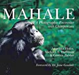img - for Mahale: A Photographic Encounter with Chimpanzees by Hoffer, Angelika, Huffman, Michael, Ziesler, Gunter (2000) Hardcover book / textbook / text book