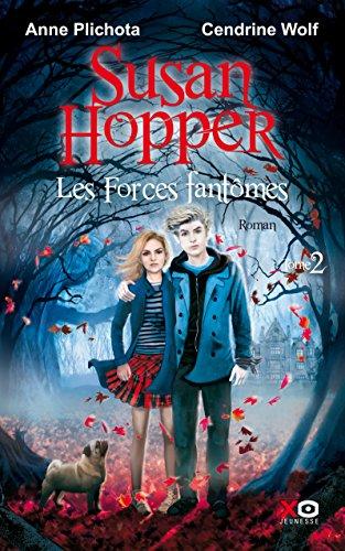 Susan Hopper - tome 2 les forces fantomes