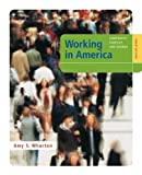 Working in America: Continuity, Conflict, and Change [Paperback] [2005] 3rd Ed. Amy S Wharton