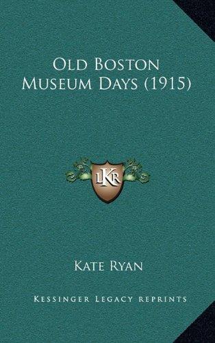 Old Boston Museum Days (1915)