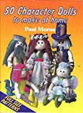 50 Character Dolls to Make at Home (A David & Charles Craft Book)