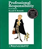 Professional Responsibility (4th ed) (Black Letter Series)
