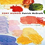 Port Mungo | Patrick McGrath