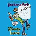 Skinnybones Audiobook by Barbara Park Narrated by Maxwell Glick