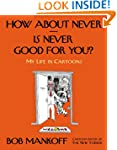 How About Never--Is Never Good for Yo...