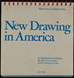 New drawing in America: An exhibition to celebrate the fifth anniversary of the Drawing Center, 1977-82 (0942324005) by Beck, Martha