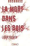 echange, troc Tana French - La mort dans les bois