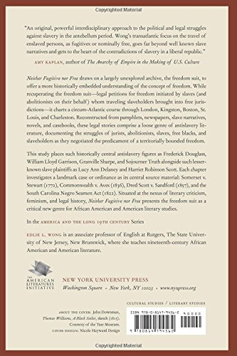 Neither Fugitive nor Free: Atlantic Slavery, Freedom Suits, and the Legal Culture of Travel (America and the Long 19th Century)