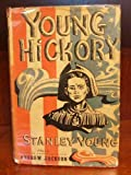 img - for Young Hickory,: A story of the frontier boyhood and youth of Andrew Jackson, book / textbook / text book