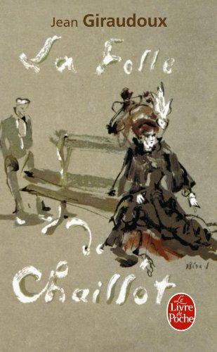 La Folle De Chaillot (Ldp Litterature) (French Edition)
