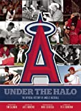 img - for Under the Halo: The Official History of Angels Baseball [Hardcover] [2012] (Author) Pete Donovan, Arte Moreno, Mike Scioscia, Tim Salmon book / textbook / text book