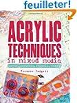 Acrylic Techniques in Mixed Media: La...