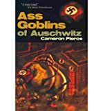 Ass Goblins of Auschwitz (Paperback) - Common