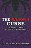 img - for The Widow's Curse: The Untold Story of the Queens of Wonderland book / textbook / text book