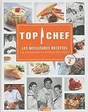 Top chef : Les meilleures recettes, les techniques et astuces des chefs saison 2