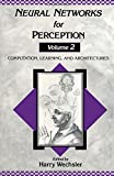 img - for Neural Networks for Perception: Computation, Learning, and Architecture book / textbook / text book